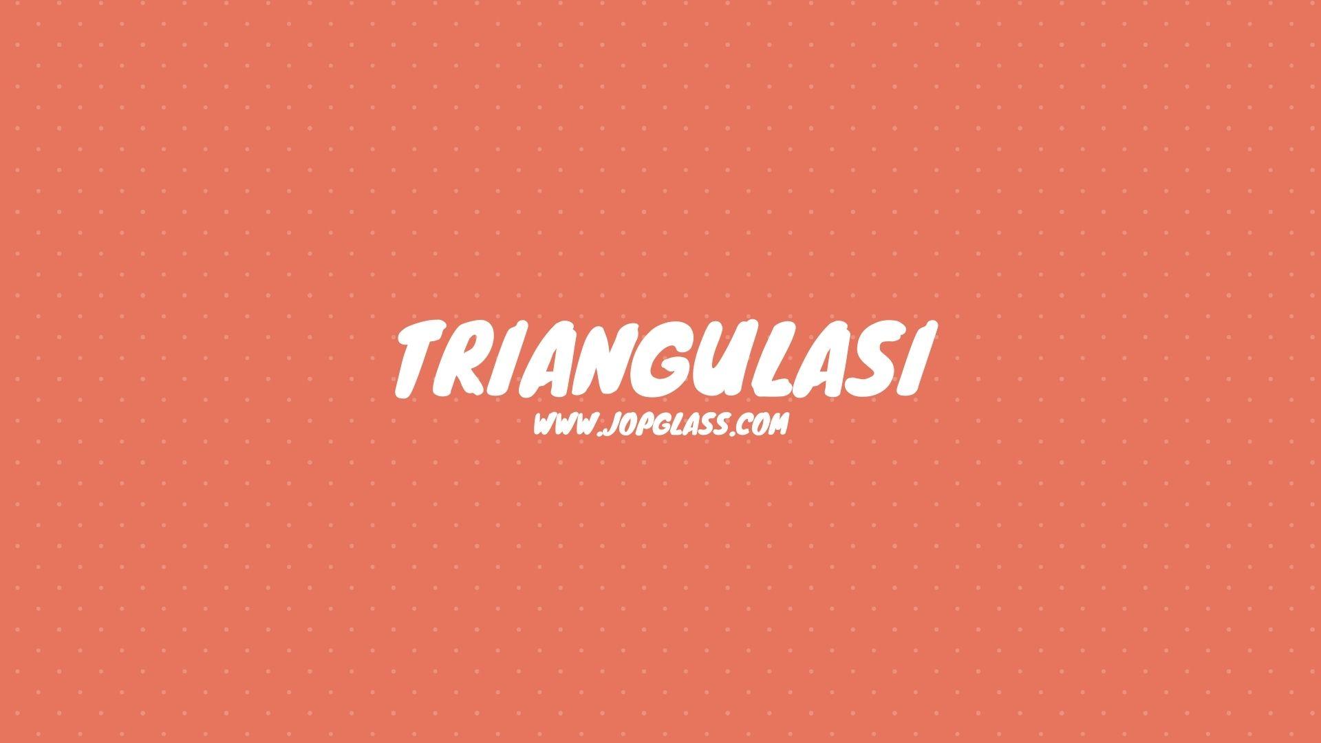 Triangulasi adalah